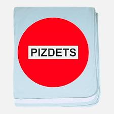 Pizdetz Russian Stop Sign Symbol Pizd baby blanket