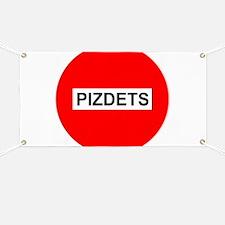 Pizdetz Russian Stop Sign Symbol Pizdez Piz Banner