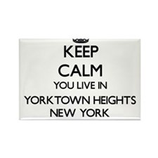 Keep calm you live in Yorktown Heights New Magnets