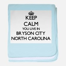 Keep calm you live in Bryson City Nor baby blanket