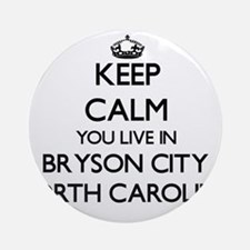 Keep calm you live in Bryson City Ornament (Round)