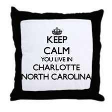 Keep calm you live in Charlotte North Throw Pillow