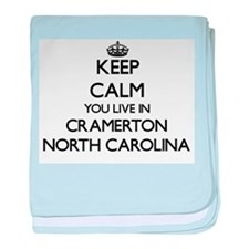 Keep calm you live in Cramerton North baby blanket