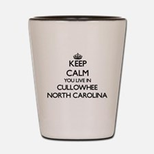 Keep calm you live in Cullowhee North C Shot Glass