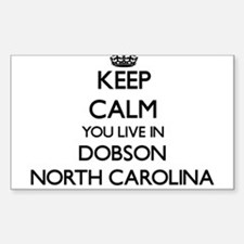 Keep calm you live in Dobson North Carolin Decal