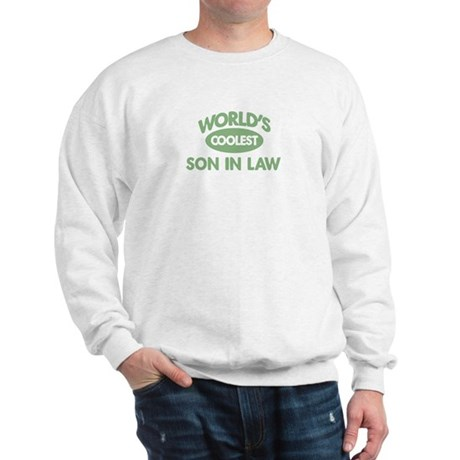 Coolest SON IN LAW Sweatshirt