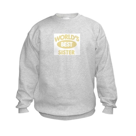 Worlds Best SISTER Kids Sweatshirt