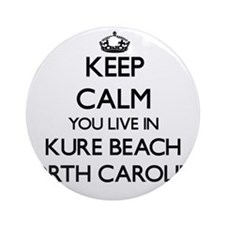 Keep calm you live in Kure Beach Ornament (Round)