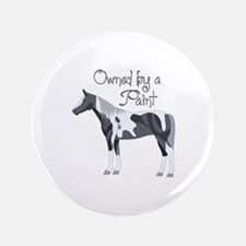 """OWNED BY A PAINT HORSE 3.5"""" Button"""