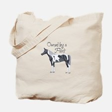 OWNED BY A PAINT HORSE Tote Bag