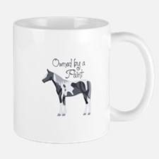 OWNED BY A PAINT HORSE Mugs