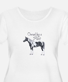 OWNED BY A PAINT HORSE Plus Size T-Shirt