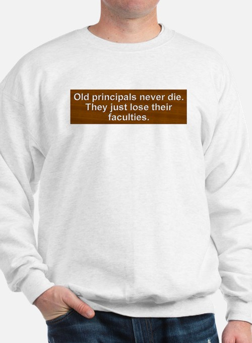 Old Principals 2 Sweatshirt