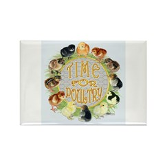 Time For Poultry2 Rectangle Magnet (10 pack)