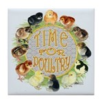 Time For Poultry2 Tile Coaster