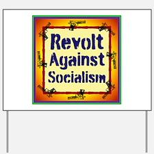REVOLT AGAINST SOCIALISM! Yard Sign