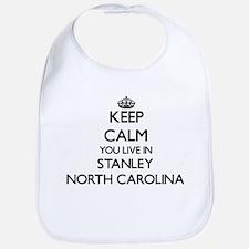 Keep calm you live in Stanley North Carolina Bib