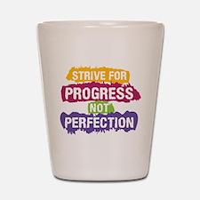 Strive for Progress Shot Glass