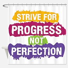 Strive for Progress Shower Curtain