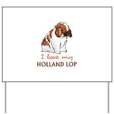 I Love My Holland Lop Yard Sign