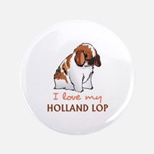 """I Love My Holland Lop 3.5"""" Button"""