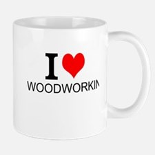 I Love Woodworking Mugs