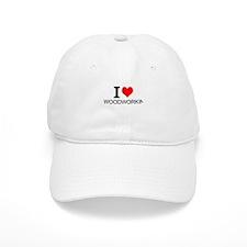 I Love Woodworking Baseball Baseball Cap