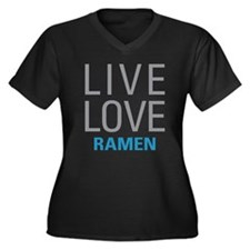 Live Love Ramen Plus Size T-Shirt