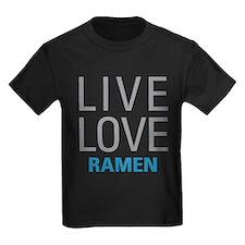 Live Love Ramen T-Shirt