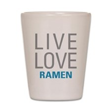 Live Love Ramen Shot Glass