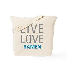 Live Love Ramen Tote Bag