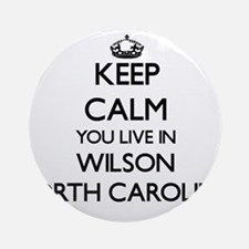 Keep calm you live in Wilson Nort Ornament (Round)