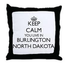 Keep calm you live in Burlington Nort Throw Pillow