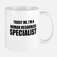 Trust Me, I'm A Human Resources Specialist Mugs