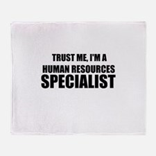 Trust Me, I'm A Human Resources Specialist Throw B