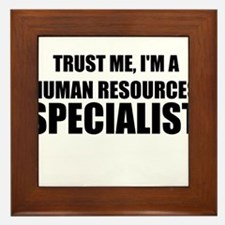 Trust Me, I'm A Human Resources Specialist Framed