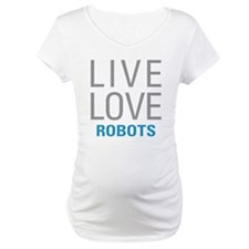 Live Love Robots Shirt