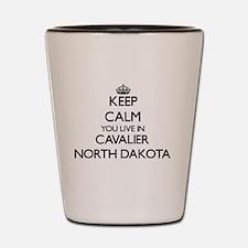 Keep calm you live in Cavalier North Da Shot Glass