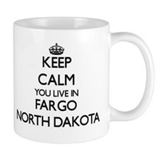 Keep calm you live in Fargo North Dakota Mugs