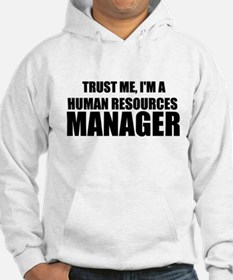 Trust Me, I'm A Human Resources Manager Hoodie