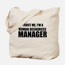 Trust Me, I'm A Human Resources Manager Tote Bag
