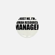 Trust Me, I'm A Human Resources Manager Mini Butto