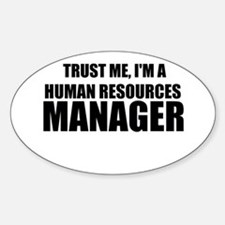 Trust Me, I'm A Human Resources Manager Decal