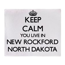 Keep calm you live in New Rockford N Throw Blanket