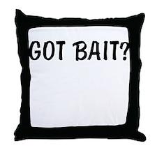 got bait Throw Pillow