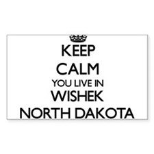Keep calm you live in Wishek North Dakota Decal