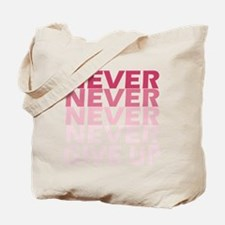 Never Give Up Pink Dark Tote Bag