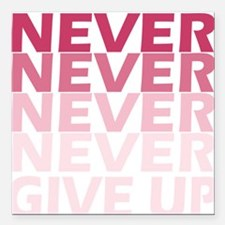 """Never Give Up Pink Dark Square Car Magnet 3"""" x 3"""""""