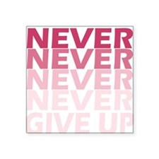 Never Give Up Pink Dark Sticker