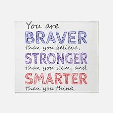 Braver Stronger Smarter Throw Blanket